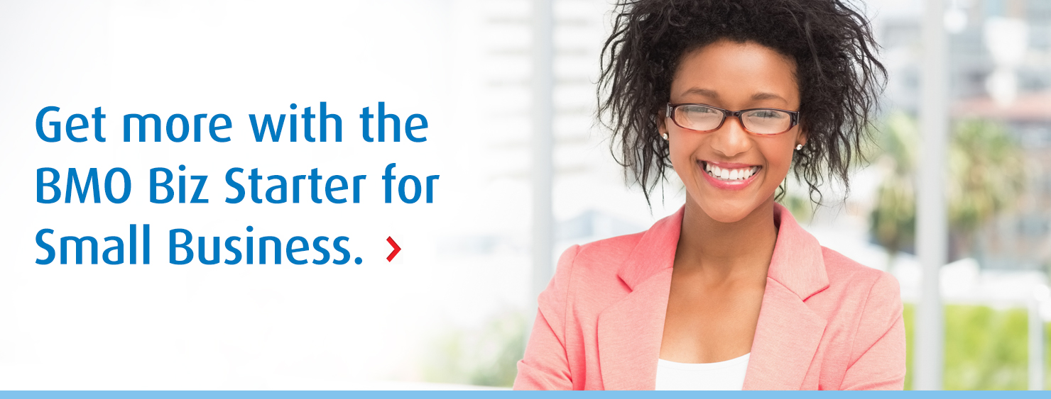 Get more with the BMO Biz Starter for Small Business